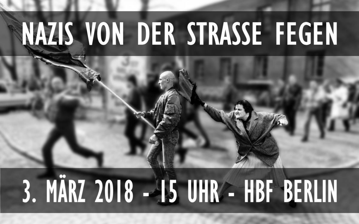 Nazis von der Straße fegen – Nazi-Aufmarsch am 3. März in Berlin bekämpfen