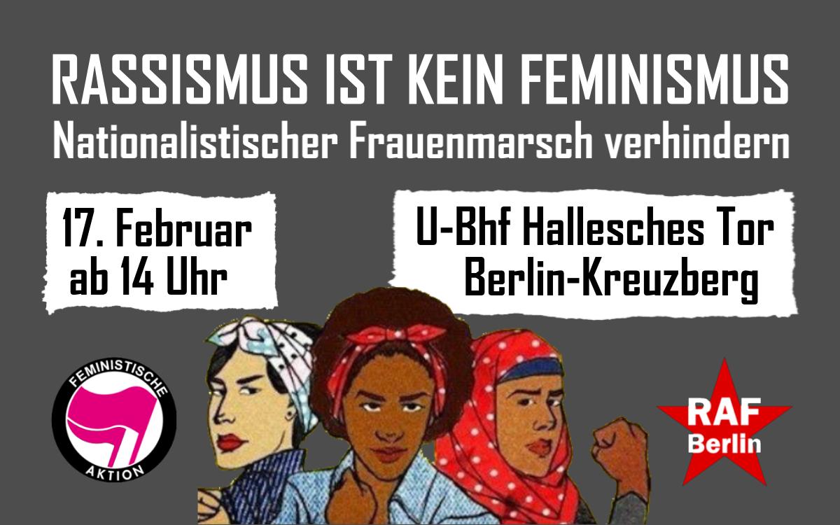 Rassismus ist kein Feminismus – Nationalistischer Frauenmarsch am 17.02. in Berlin verhindern