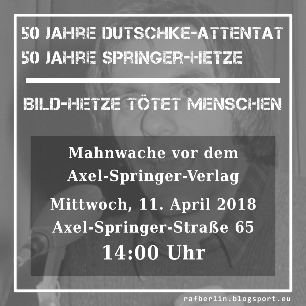 50 Jahre Dutschke-Attentat – 50 Jahre Springer-Hetze – Mahnwache vor dem Axel-Springer-Verlag am 11. April