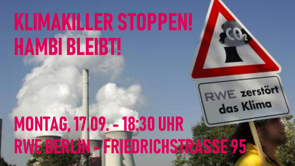 Demo gegen den Klimakiller RWE am Montag, 17.09. in Berlin